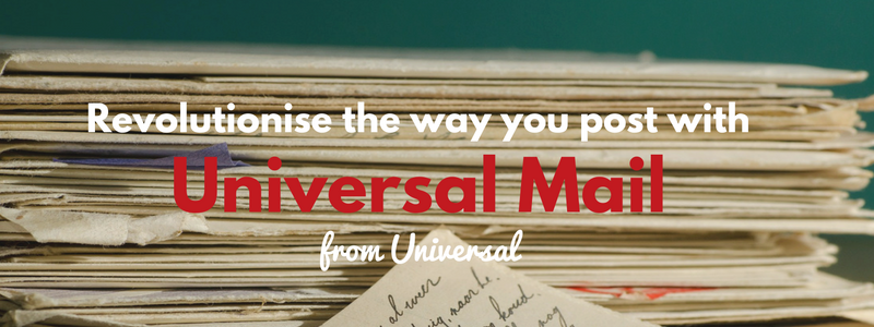 Revolutionise the way you post with Universal Mail